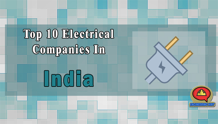 List Of 10 Top Electrical Companies In India Engineering Hint