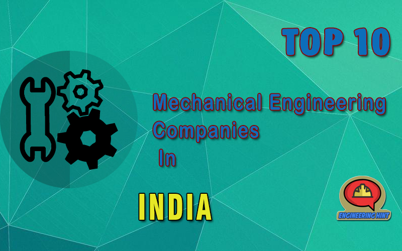 Top 10 Mechanical Companies In India - Engineering Hint