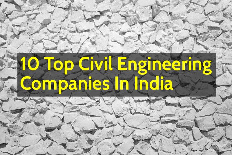 Civil Engineering Firms : Top civil engineering companies in india hint