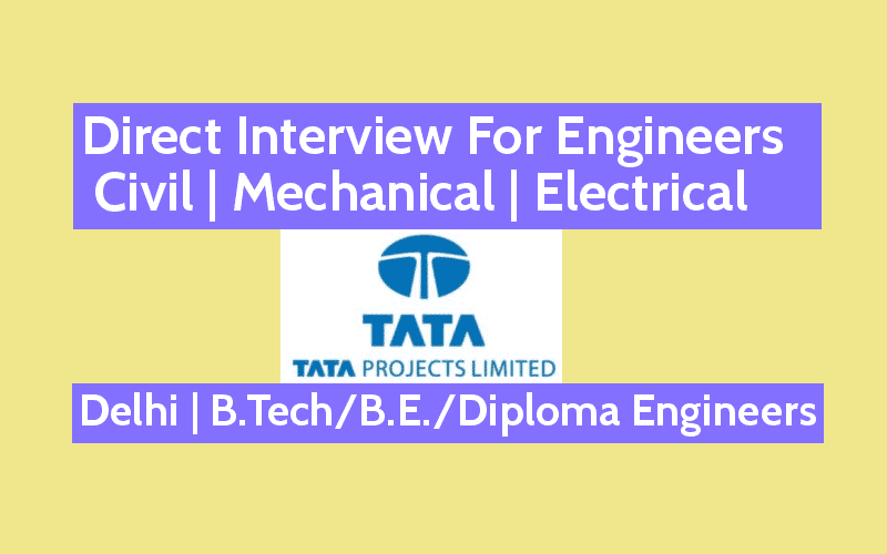 Tata Projects Limited Direct Interview For Engineers